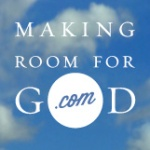 Find a way to make room for God daily in your life